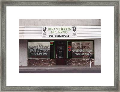 Dirty Deeds Bail Bonds In Las Vegas Nevada Framed Print