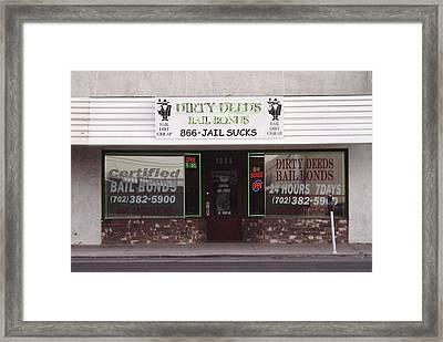 Dirty Deeds Bail Bonds In Las Vegas Nevada Framed Print