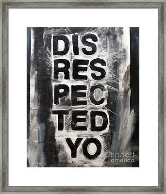 Disrespected Yo Framed Print by Linda Woods