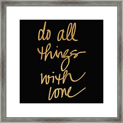 Do All Things With Love On Black Framed Print by South Social Studio