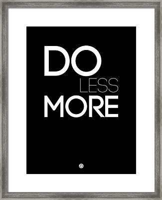 Do Less More Framed Print by Naxart Studio