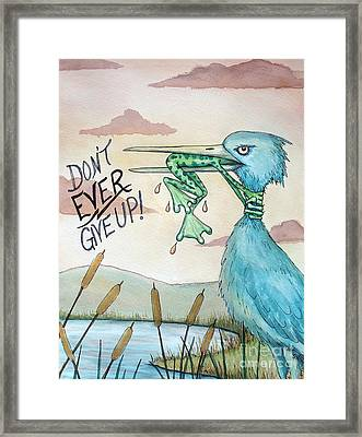 Do Not Ever Give Up Framed Print