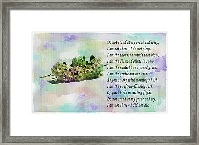 Do Not Stand At My Grave And Weep Framed Print