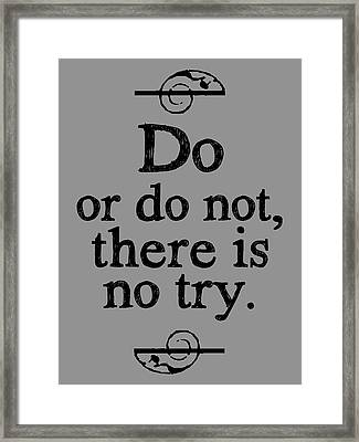Do Or Do Not Framed Print by Brandon Addis