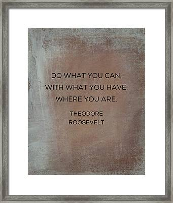 Do What You Can With What You Have Framed Print by Kim Fearheiley