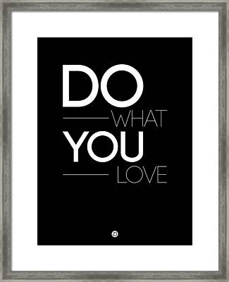 Do What You Love Poster 1 Framed Print