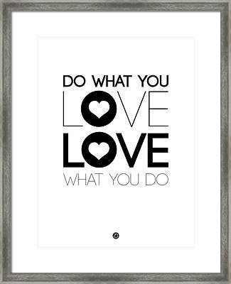 Do What You Love What You Do 4 Framed Print by Naxart Studio