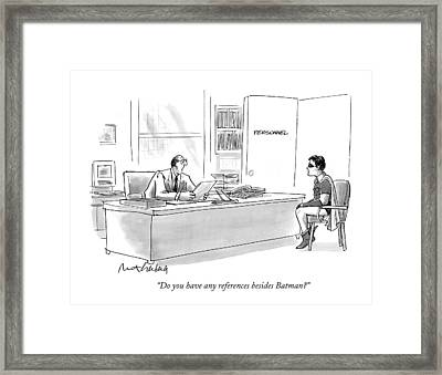 Do You Have Any References Besides Batman? Framed Print by Mort Gerber
