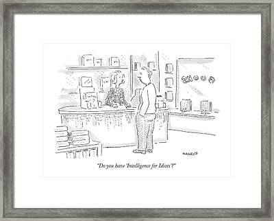 Do You Have 'intelligence For Idiots'? Framed Print