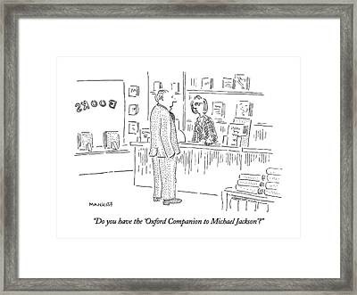 Do You Have The 'oxford Companion To Michael Framed Print by Robert Mankoff
