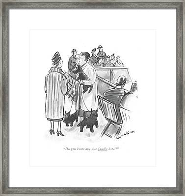 Do You Know Any Nice Family Hotel? Framed Print