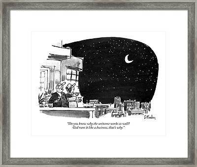 Do You Know Why The Universe Works So Well?  God Framed Print by Dana Fradon