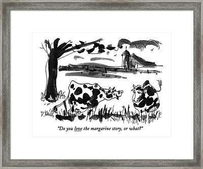 Do You Love The Margarine Story Framed Print by Donald Reilly