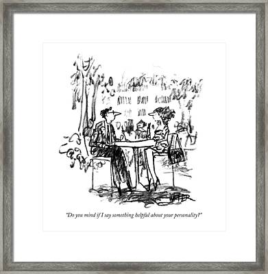 Do You Mind If I Say Something Helpful Framed Print by Robert Weber