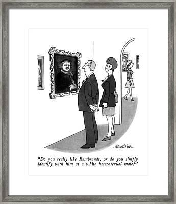 Do You Really Like Rembrandt Framed Print