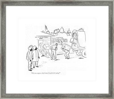 Do You Suppose That's Basic English He's Using? Framed Print