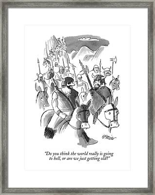 Do You Think The World Really Is Going To Hell Framed Print by Peter Steiner