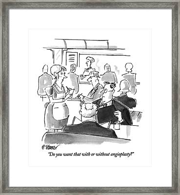 Do You Want That With Or Without Angioplasty? Framed Print