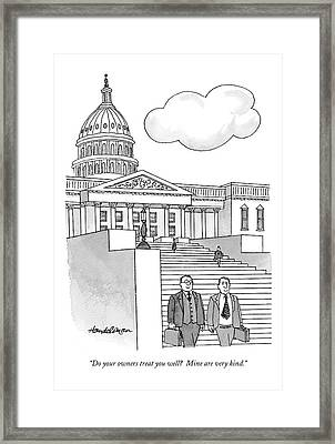 Do Your Owners Treat You Well? Framed Print by J.B. Handelsman