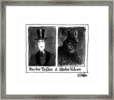 Doctor Teflon & Mister Velcro Framed Print by Warren Mille