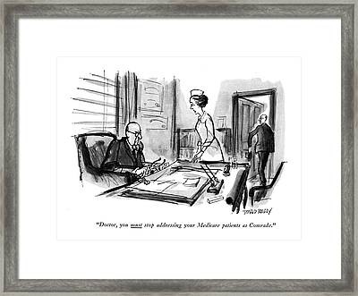 Doctor, You <u>must<$> Stop Addressing Framed Print by Donald Reilly
