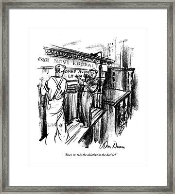 Does 'ex' Take The Ablative Or The Dative? Framed Print by Alan Dunn