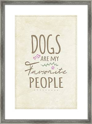 Dogs Are My Favorite People - American Version Framed Print