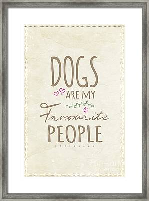 Dogs Are My Favourite People  - British Version Framed Print