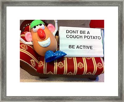 Dont Be A Couch Potato Framed Print by Martin Fried MD