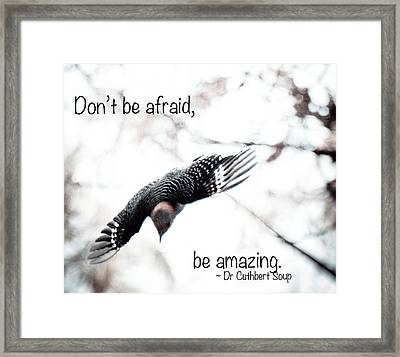 Framed Print featuring the photograph Don't Be Afraid by Kerri Farley