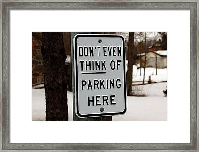 Don't Even Think Of Parking Here Framed Print by Debbie Oppermann