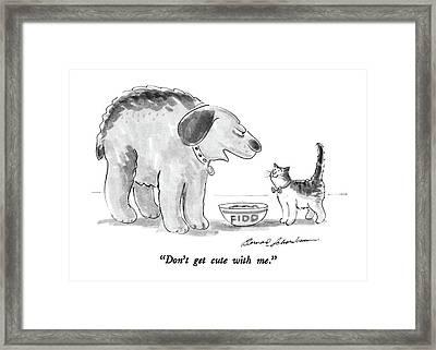 Don't Get Cute With Me Framed Print by Bernard Schoenbaum