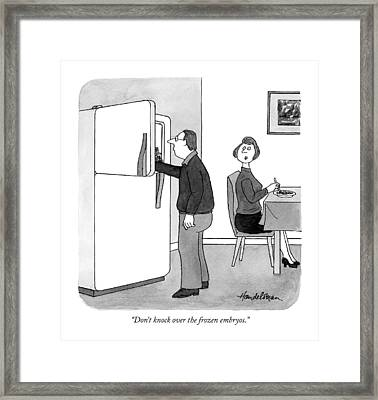 Don't Knock Over The Frozen Embryos Framed Print by J.B. Handelsman