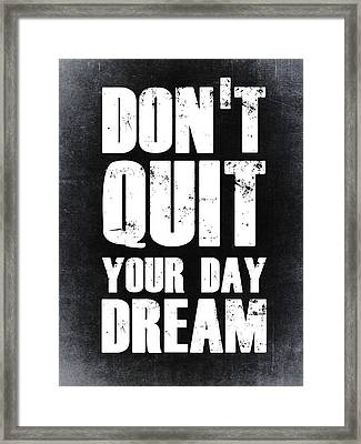 Don't Quit Your Day Dream 2 Framed Print