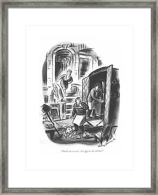 Don't Say A Word. Let Her Do The Talking Framed Print by Whitney Darrow, Jr.