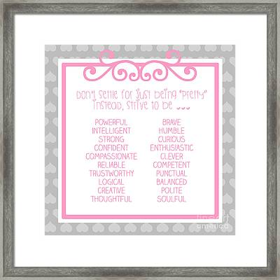 Don't Settle For Just Being A Pretty Framed Print