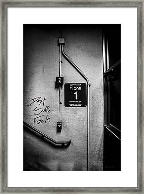 Don't Suffer Fools On The 1st Floor Framed Print by Bob Orsillo