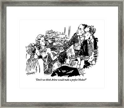 Don't We Think Arlene Would Make A Perfect Medea? Framed Print