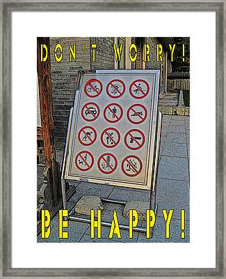 Don't Worry. Be Happy. Framed Print by Andy Za