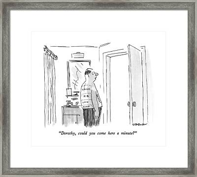 Dorothy, Could You Come Here A Minute? Framed Print by James Stevenson