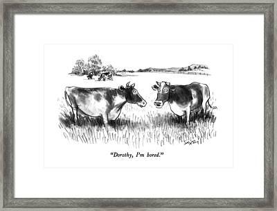 Dorothy, I'm Bored Framed Print by Charles Saxon
