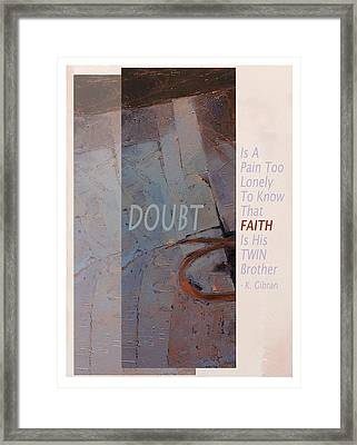 Doubt And Faith From Gibran Framed Print by Shawn Shea