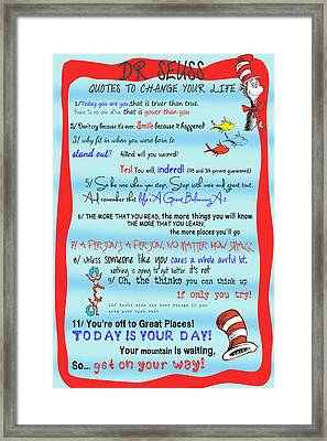 Dr Seuss - Quotes To Change Your Life Framed Print by Georgia Fowler