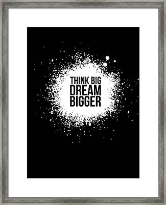 Dream Bigger Poster Black Framed Print by Naxart Studio