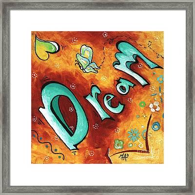 Dream Inspirational Typography Art Original Word Art Painting By Megan Duncanson Framed Print by Megan Duncanson