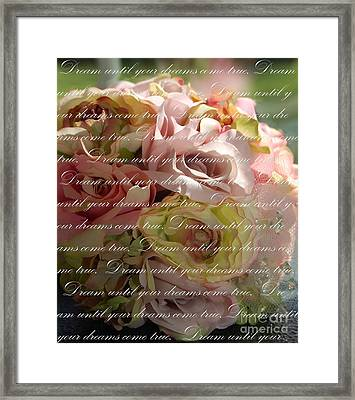 Dream Until Your Dreams Come True Framed Print