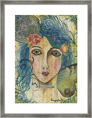 Dreamed Of In A Girl Framed Print