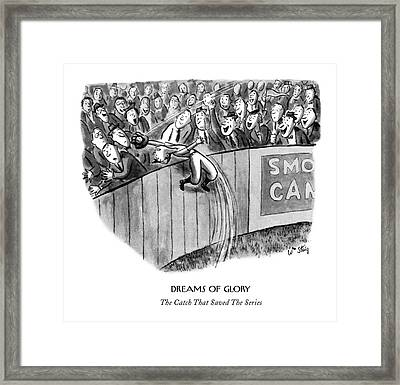 Dreams Of Glory  The Catch That Saved The Series Framed Print