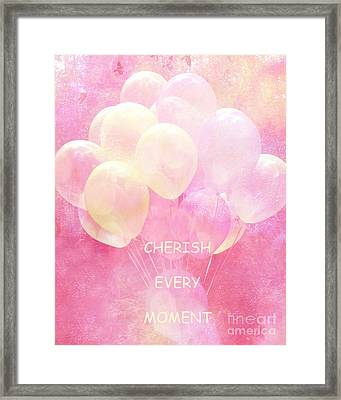 Dreamy Fantasy Whimsical Yellow Pink Balloons With Hearts - Typography Quote - Cherish Every Moment Framed Print by Kathy Fornal