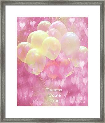 Dreamy Fantasy Whimsical Yellow Pink Balloons With Hearts - Typography Quote - Dreams Come True Framed Print by Kathy Fornal